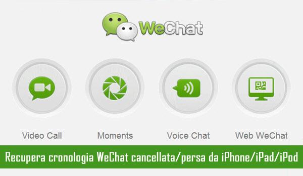 recuperare messaggi cancellati wechat iphone