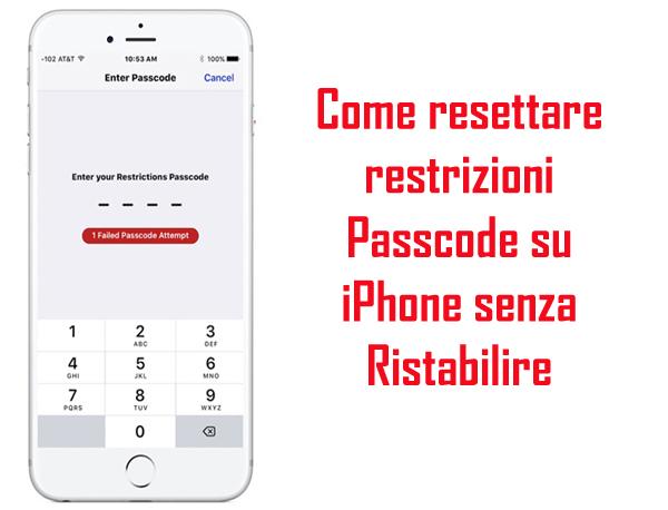 Reimposta restrizione Passcode su iPhone senza ripristino
